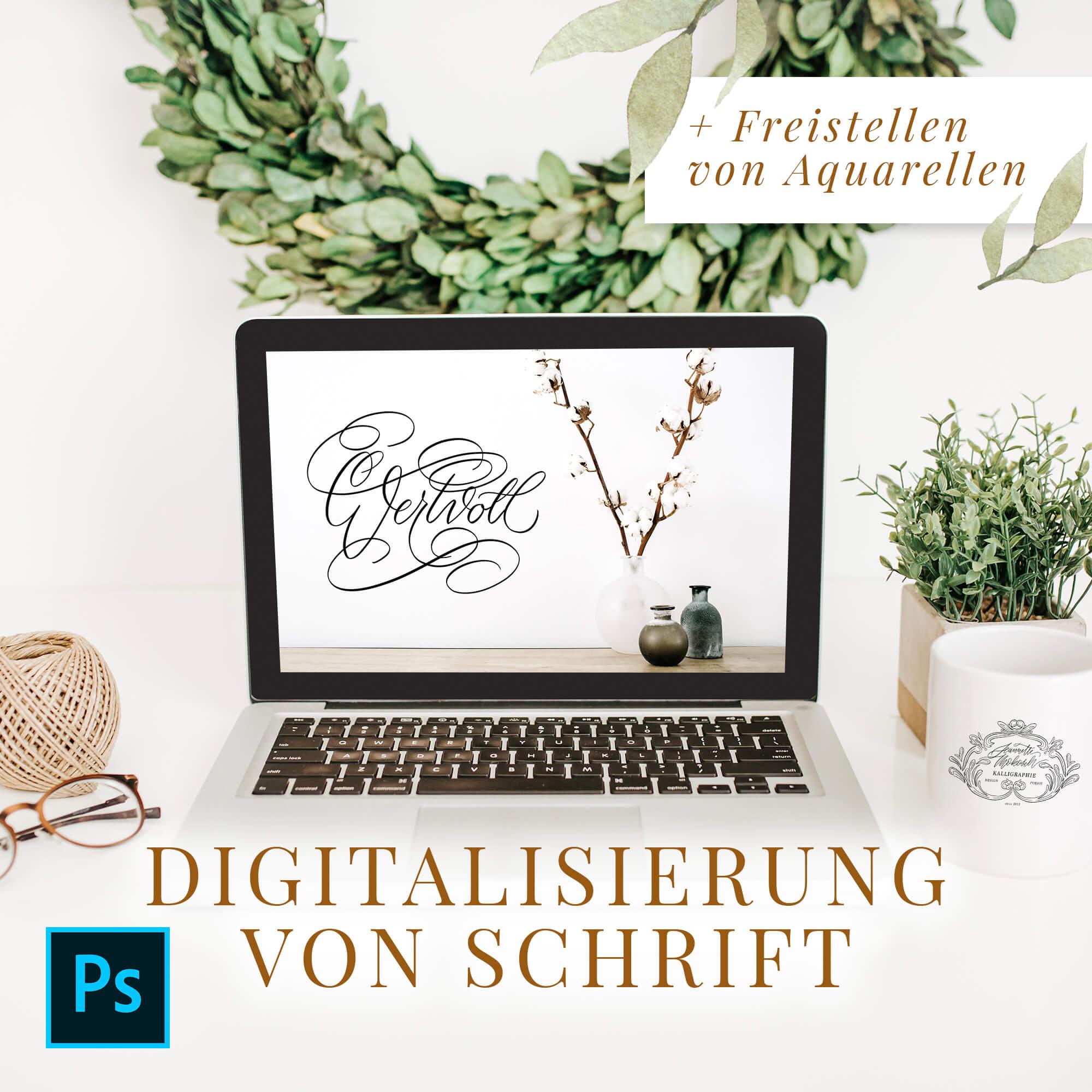 Photoshop Schrift freistellen Digitalisierung Aquarelle Kalligrafie Kalligraphie Hintergrund entfernen