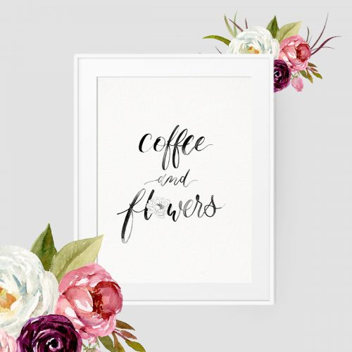 Prints Kunstdruck Aquarellpapier Cottonpapier Cotton Strukturpapier Fine Art Brushlettering Kalligraphie Coffe and Flowers DIN A4